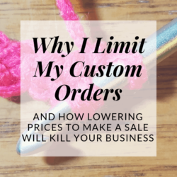 why i limit my custom orders | Hooked by Kati