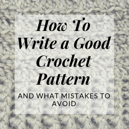 How to Write a Good Crochet Pattern | Designer's Corner | Hooked by Kati
