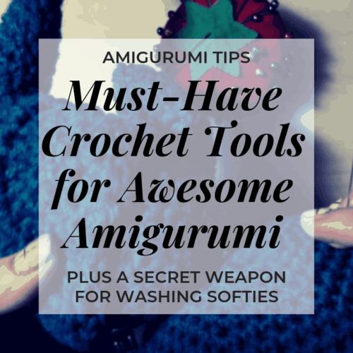 must have crochet tools for amugurumi