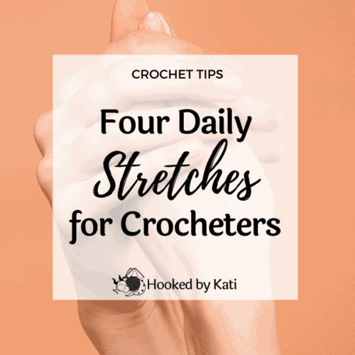 Four daily stretches for crocheters | Hooked by Kati feature