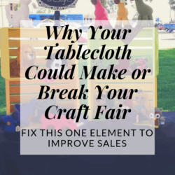 a bad tablecloth can ruin your craft fair display | Hooked by Kati
