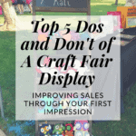 Top 5 Dos and Don'ts of Craft Fair Displays
