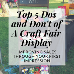 5 dos and don't of craft fair display | increase sales | Hooked by Kati