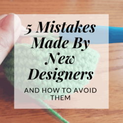 5 mistakes made by new crochet designers | Hooked by Kati