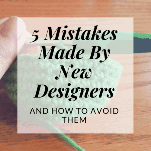 5 mistakes made by new crochet designers   Hooked by Kati