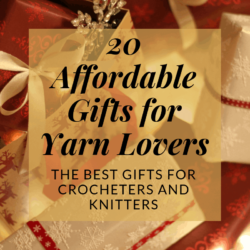 20 affordable gifts for yarn lovers. The best gifts for crocheters and knitters | Hooked by Kati