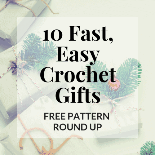 10 fast easy crochet gifts | free pattern round up | Hooked by Kati