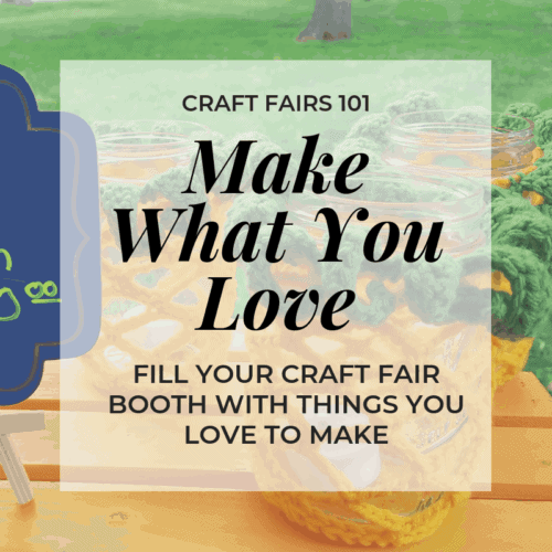 make what you love when stocking a craft fair | Hooked by Kati