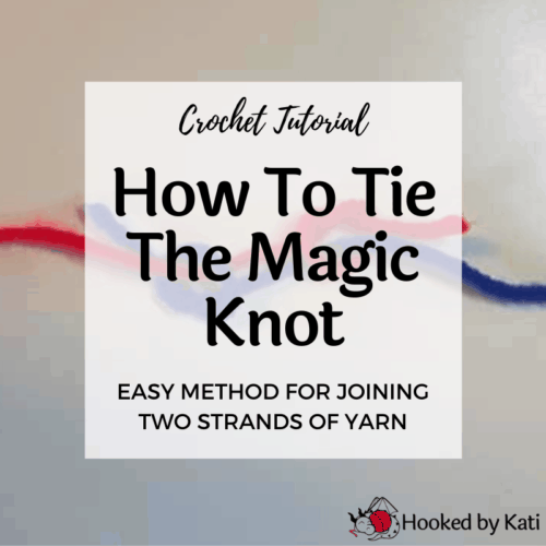 How to tie a magic knot - Hooked by Kati
