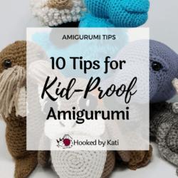 10 tips for kid proof amigurumi