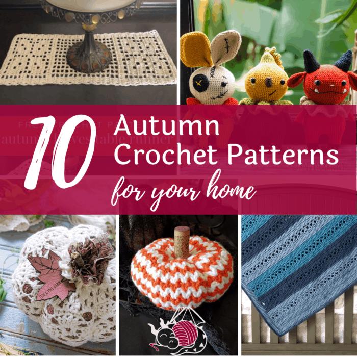 10 Autumn Crochet Patterns for Home Decor